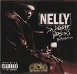 Nelly - Da Derrty Versions: The Reinvention