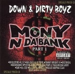 Down & Dirty Boyz - Mony N Da Dank Part 1