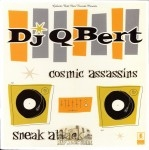 DJ QBert - Cosmic Assassins, Sneak Attack