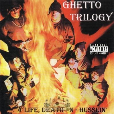 Ghetto Trilogy - Life, Death-N-Husslin