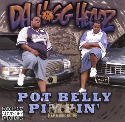 Da Hogg Headz - Pot Belly Pimpin'