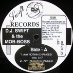 DJ Swift & The Mob-Boss - Ain't Nothin Changed