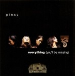 Pinay - Everything (You'll Be Missing)