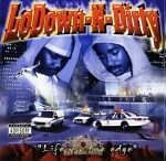 LoDown-N-Dirty - Life On The Edge