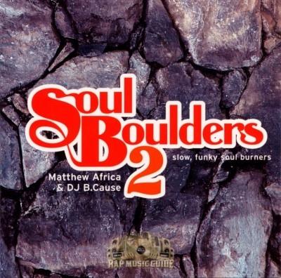Matthew Africa & DJ B.Cause - Soul Boulders 2 Slow, Funky Soul Burners