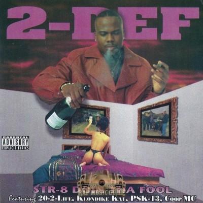 2-Def - Str8 Doin Tha Fool