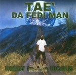 Tae' Da Fedi Man - Ready Foe Da World