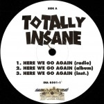 Totally Insane - Here We Go Again