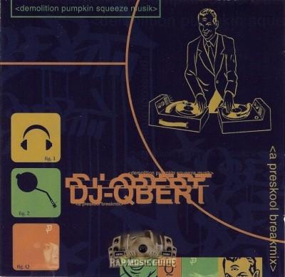 DJ Q-Bert - Demolition Pumpkin Squeeze Musik - A Preskool Breakmix