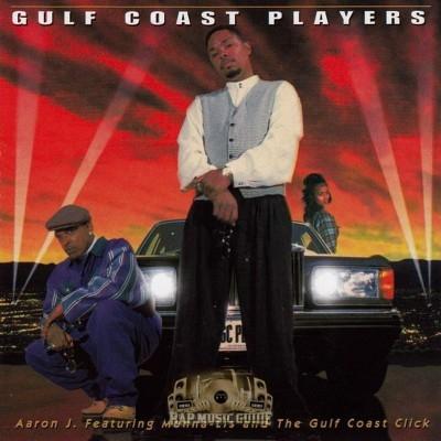 Aaron J Featuring Monna-Lis And The Gulf Coast Click  - Gulf Coast Players