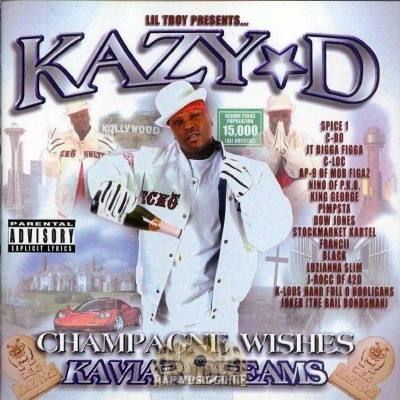 Kazy D - Champage Wishes Kaviar Dreams