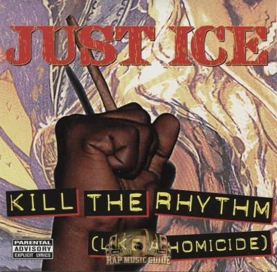 Just Ice - Kill The Rhythm (Like A Homicide)