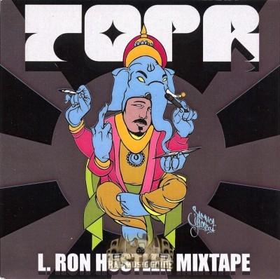 TopR - L. Ron Hustler Mixtape