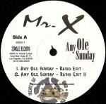 Mr. X - Any Ole Sunday