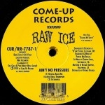 Raw Ice - Ain't No Pressure / You Can't Refuse This