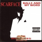 Scarface - Balls And My Word