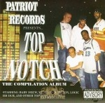 Patriot Records Presents - Top Notch The Compilation Album