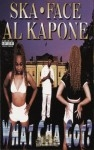 Ska Face Al Kapone - What Cha Got?