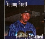 Young Brett - I'm Not Ashamed
