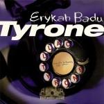 Erykah Badu - Tyrone