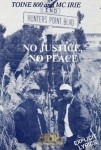 Toine 800 & MC Irie - No Justice, No Peace