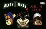 Alley Kats - A.K. 4 Life