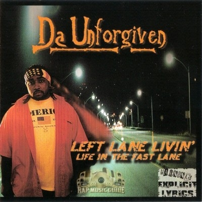 Da Unforgiven - Left Lane Livin' Life In The Fast Lane