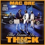 Mac Dre - The Game Is Thick Part 2