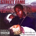 Street Fame - I Ain't Hatin Back Mix Tape Vol. 2