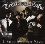 Trilltown Mafia - It Goes Without Sayin