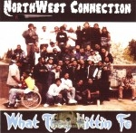 NorthWest Connection - What They Hittin Fo
