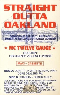 MC Twelve Gauge - Straight Outta Oakland [Maxi]