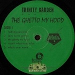 Trinity Garden Cartel - The Ghetto My Hood
