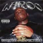Laroo - Ghetto Perfection