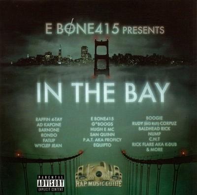 E Bone415 Presents - In The Bay