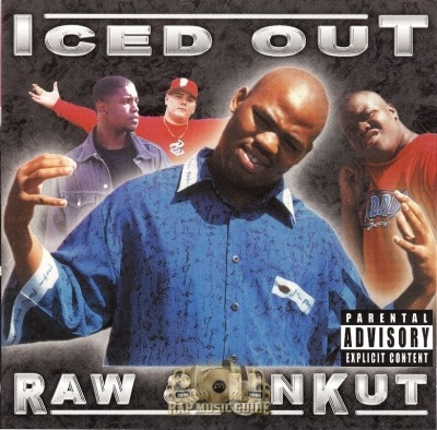 Iced Out - Raw & UnKut