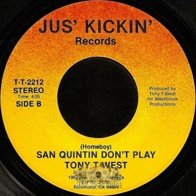Tony T West - San Quintin Don't Play