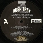 Dush Tray - I'll Rather Lounge