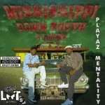 Mississippi Down South Playaz - Playaz Mentality