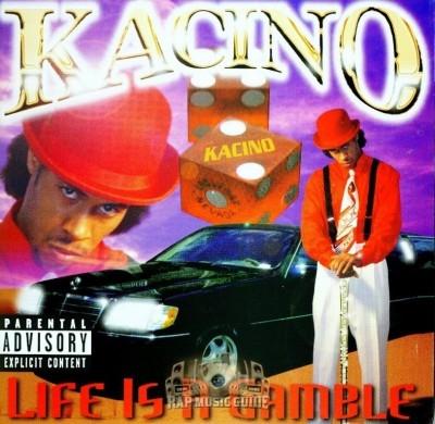Kacino - Life Is A Gamble