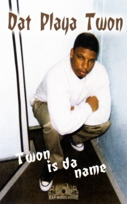 Dat Playa Twon - Twon Is Da Name