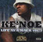 Ke'Noe - Life As A Mack Vol. 1