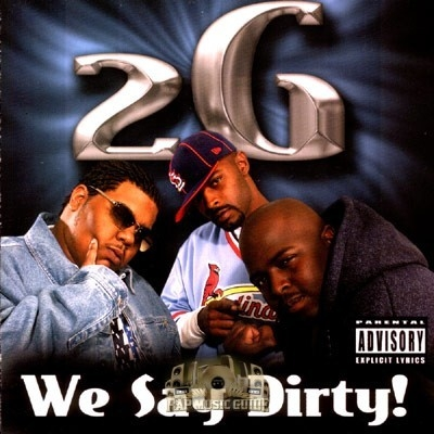 2G - We Say Dirty