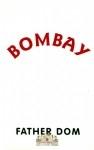 Father Dom - Bombay
