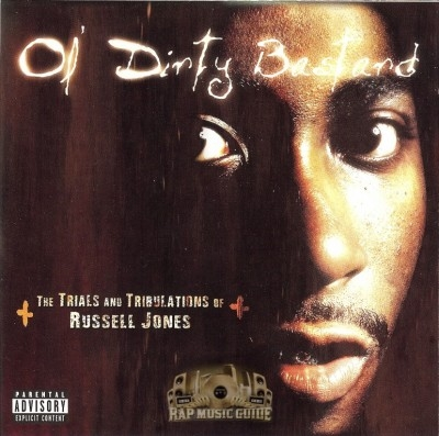 Ol' Dirty Bastard - The Trials And Tribulations Of Russell Jones