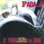 Fada J - 2 Young Ta Die