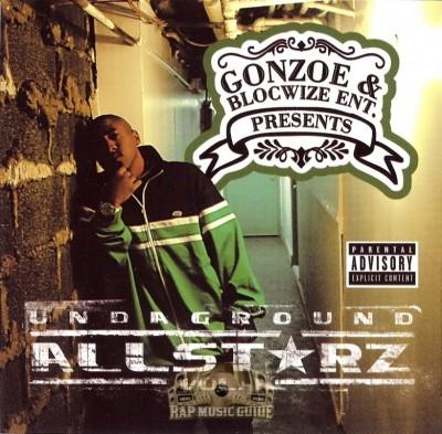 Gonzoe & Blocwise Ent. Presents - Underground Allstarz Vol. 1