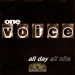 One Voice - All Day All Nite