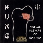 Hung - Nor-Cal Masters Of Spit-Hop