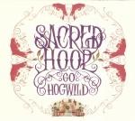 Sacred Hoop - Go Hogwild